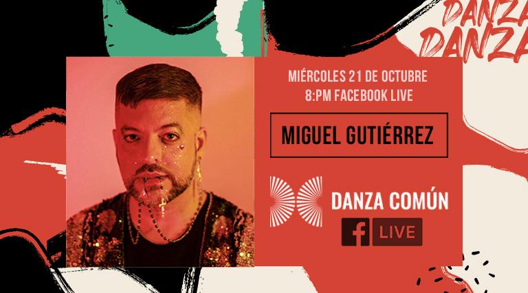 MIGUEL GUTIÉRREZ - FACEBOOK LIVE
